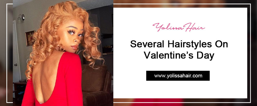 Several Hairstyles On Valentine's Day