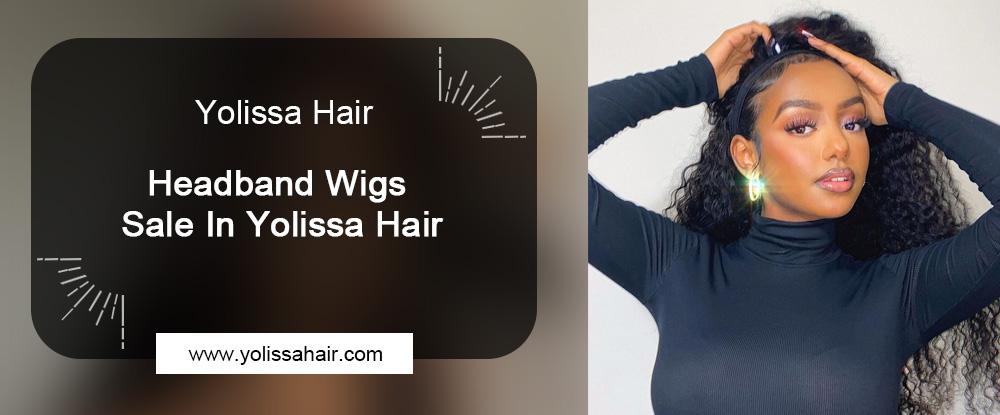 Headband Wigs Sale In Yolissa Hair