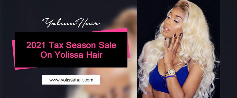 2021 Tax Season Sale On Yolissa Hair