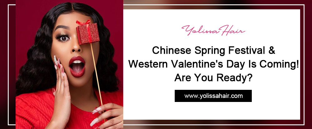 Chinese Spring Festival & Western Valentine's Day Is Coming! Are You Ready?