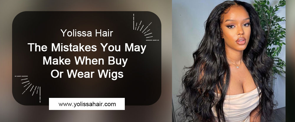 The Mistakes You May Make When Buy Or Wear Wigs