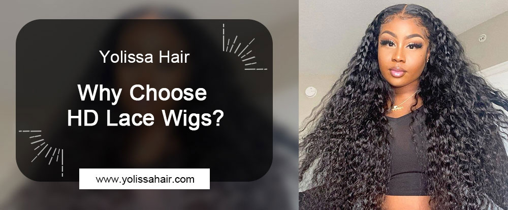 Why Choose HD Lace Wigs?