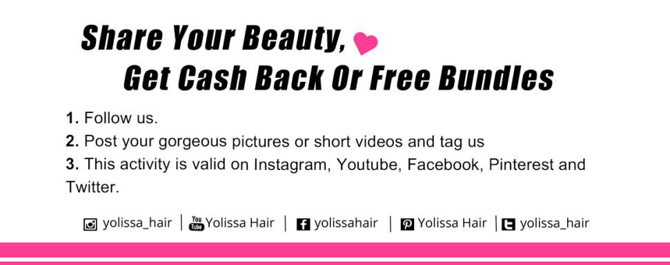 share your beauty,get the cash back or free bundles