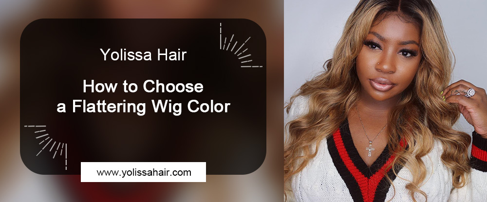 How to Choose a Flattering Wig Color