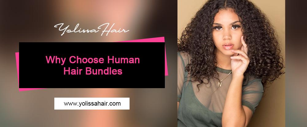 why choose human hair bundles