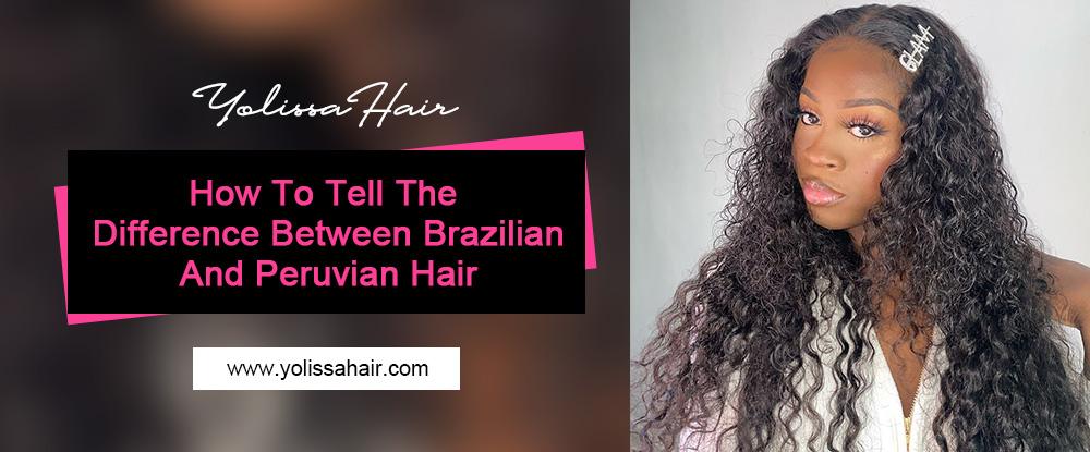 Brazilian hair and Peruvian Hair