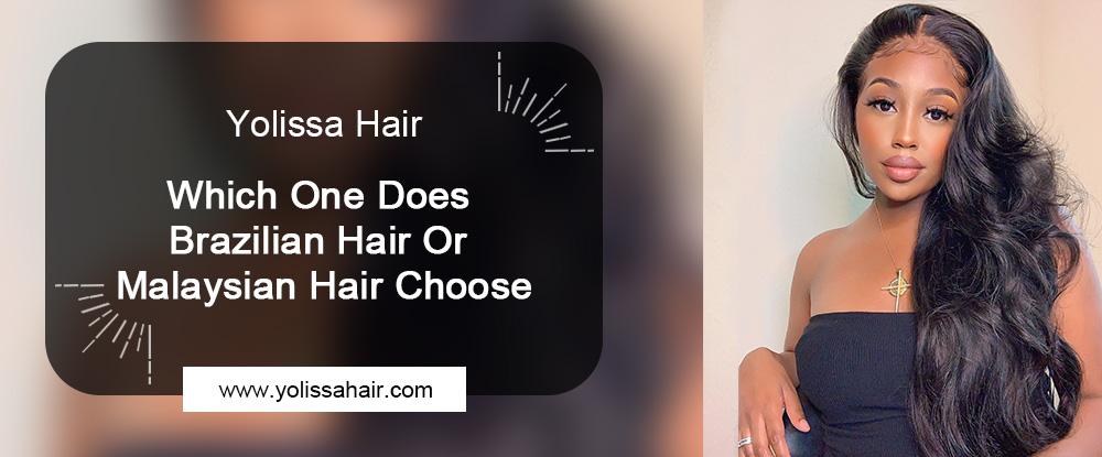 Brazilian Hair Or Malaysian Hair