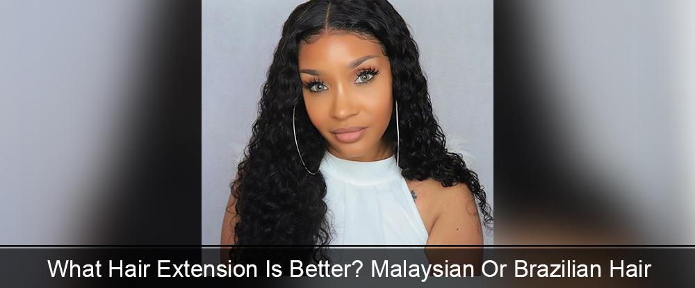 Malaysian Or Brazilian Hair