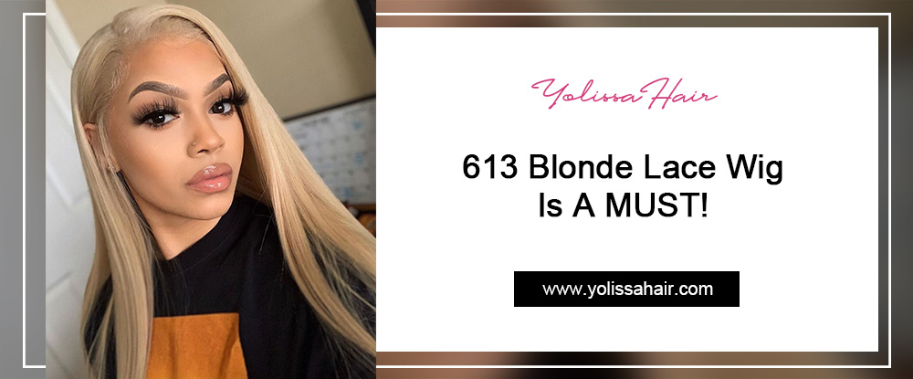 613 Blonde Lace Wig Is A MUST!