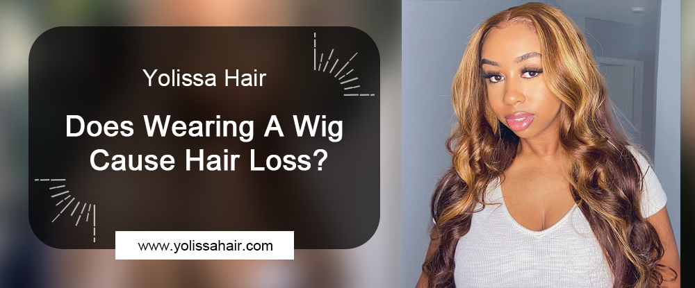 Does Wearing A Wig Cause Hair Loss?
