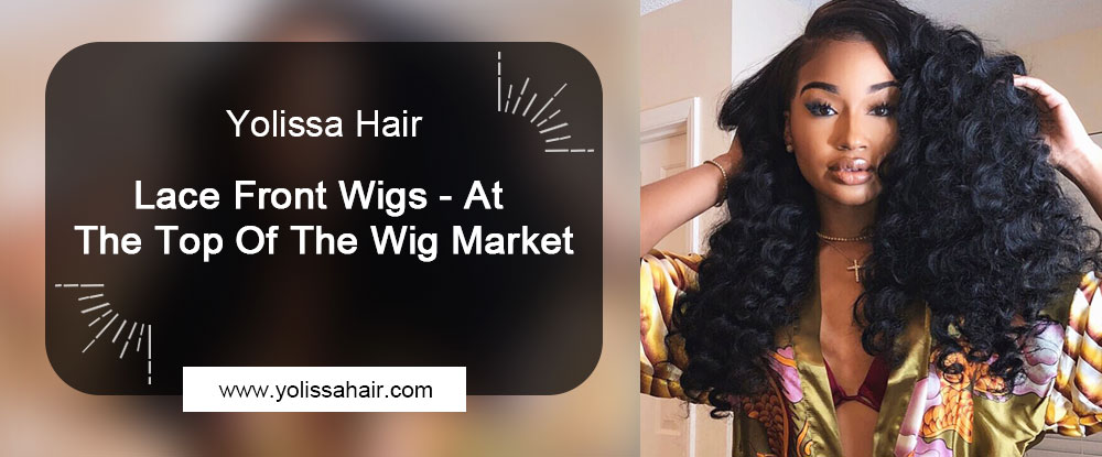 Lace Front Wigs - At The Top Of The Wig Market