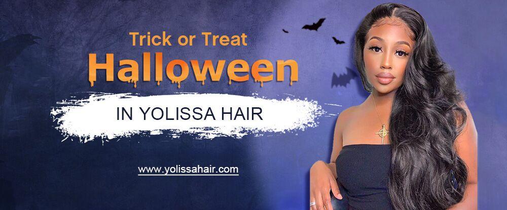 Trick or Treat - Halloween in Yolissa Hair