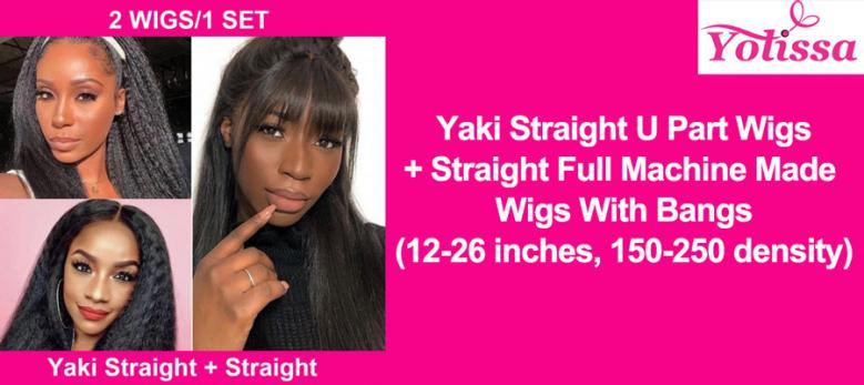 Yaki Straight U Part Wigs + Straight Full Machine Made Wigs With Bangs
